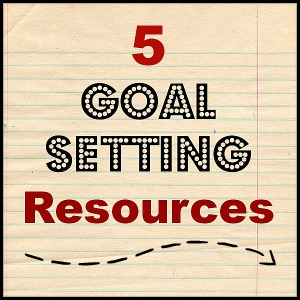 5 Goal Setting Resources