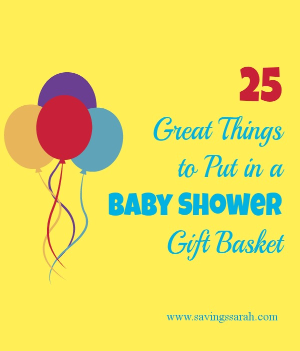 25 great things to put in a baby shower gift basket earning and