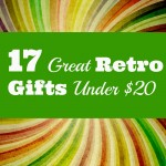 17 Great Retro Gifts Under $20