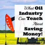 What the Oil Industry Can Teach About Saving Money