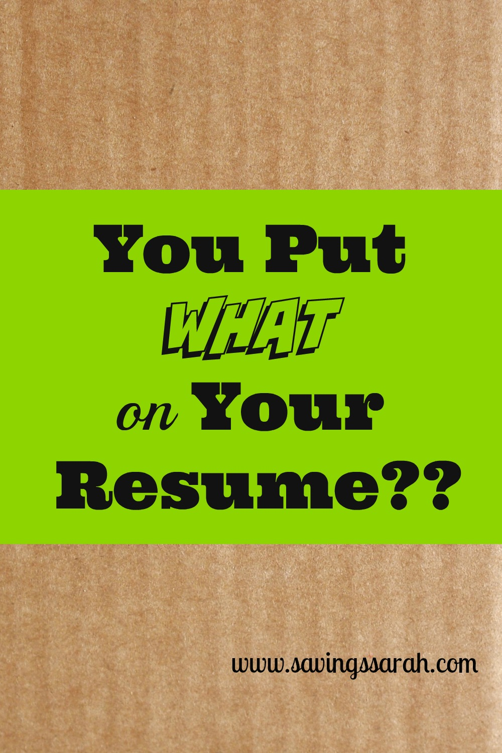you put what on your resume earning and saving with