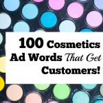 100 Cosmetics Ad Words That Get Customers