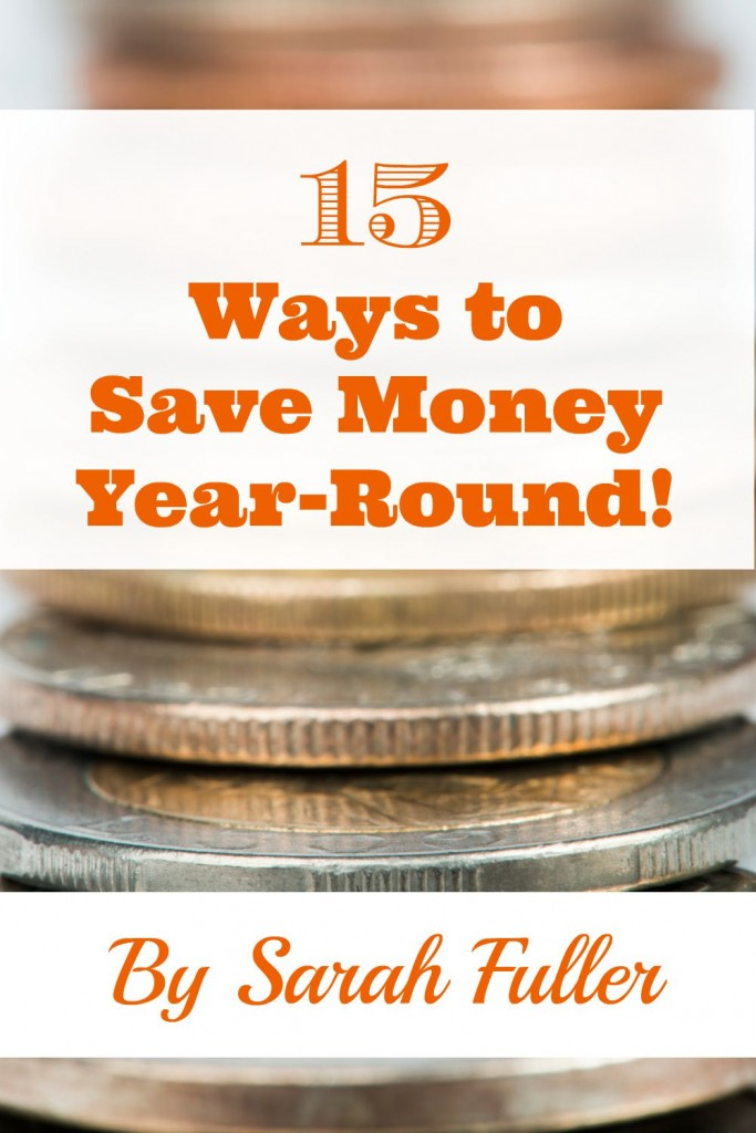 15 Ways To Save Money Year-Round Starting Right Now
