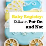 Baby Registry: What to Put On and Not