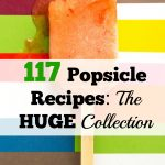 117 Popsicle Recipes: The HUGE Collection