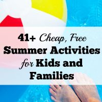 41+ Cheap, Free Summer Activities for Kids and Families
