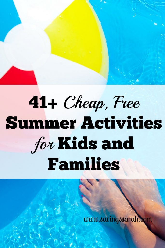 41+ Cheap., Free Summer Activities for Kids and Families
