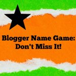 Blogger Name Game Don't Miss It