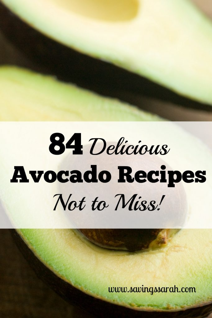 84 Delicious Avocado Recipes Not to Miss