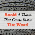 Avoid 5 Things That Cause Faster Tire Wear
