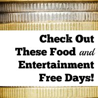 Check Out These Food and Entertainment Free Days! Save Money.