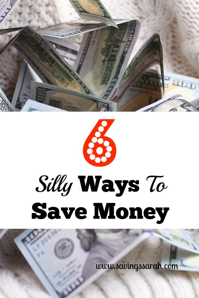6 Silly Ways to Save Money
