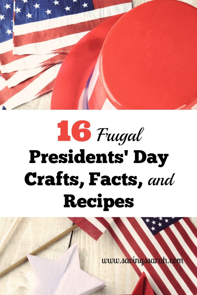 16 Frugal Presidents' Day Crafts Facts and Recipes