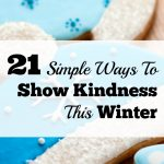 21 Simple Ways To Show Kindness This Winter