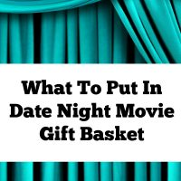 What to Put In Date Night Movie Gift Basket