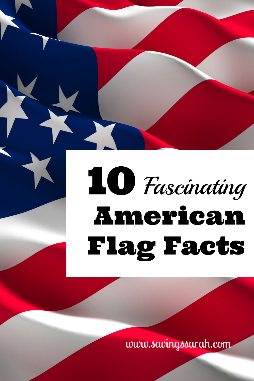 10 fascinating american flag facts earning and saving for The american flag history