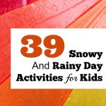 39 Snowy and Rainy Day Activities For Kids