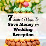 7 Smart Ways To Save Money on Wedding Reception