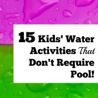 15 Kids' Water Activities That Don't Require Pool