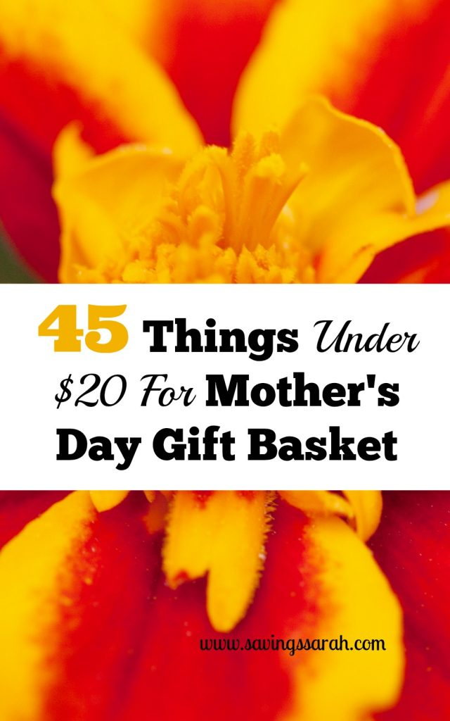 45 Great Things Under $20 For Mother's Day Gift Basket