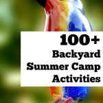 100+ Budget-Friendly Backyard Summer Camp Activities