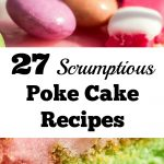 27 Scrumptious Poke Cake Recipes