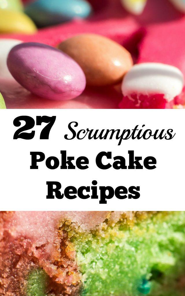 27 Scrumptious Poke Cake Recipes