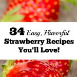 34 Easy, Flavorful Strawberry Recipes You'll Love