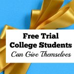 Free Trial College Students Can Give To Themselves