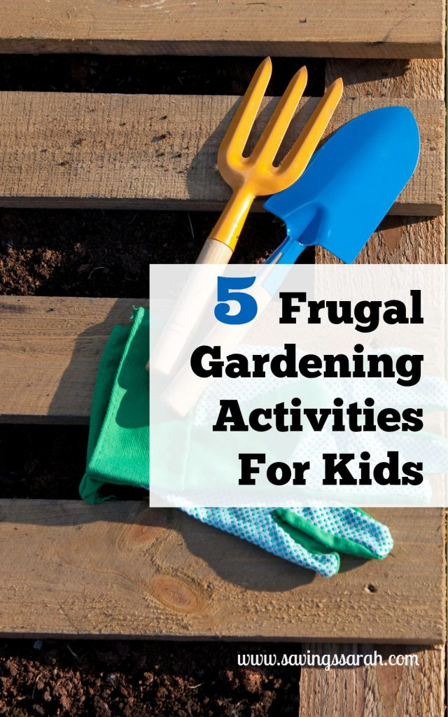 5 Frugal Gardening Activities for Kids