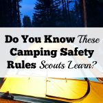 Do You Know Important Camping Safety Rules Scouts Learn?