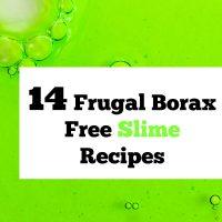 14 Frugal Borax Free Slime Recipes