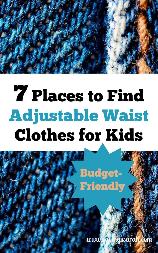 7 Places To Find Adjustable Waist Clothes For Kids