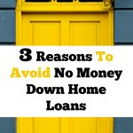 3 Reasons To Avoid No Money Down Home Loans