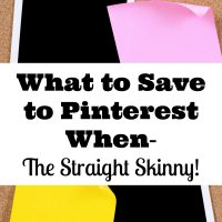 5 Powerful Tips For What to Save to Pinterest When