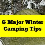 6 Major Winter Camping Tips