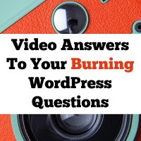 Video Answers To Burning WordPress Questions