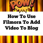 How To Use Filmora To Add Video To Your Blog
