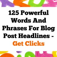 125 Powerful Words and Phrases To Include in Blog Post Headlines To Get Clicks