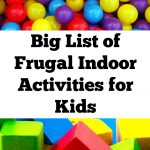 Big List of Frugal Indoor Activities For Kids